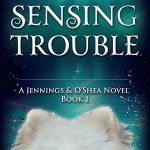 Cover Reveal: Sensing Trouble (Jennings and O'Shea – Book 1)